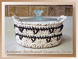 Autumn Southwest Casserole Cover - Free Crochet Pattern by @crochetmemories Featured at Crochet Memories - Sponsor Spotlight Round Up via @beckastreasures | #fallintochristmas2016 #crochetcontest #spotlight #crochet #roundup