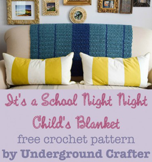 It's a School Night Night Child's Blanket by Underground Crafter - Featured on @beckastreasures Saturday Link Party!