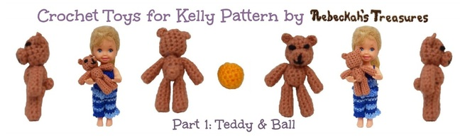 Crochet Toys for Kelly ~ Part 1: Kelly's Teddy & Ball Pattern