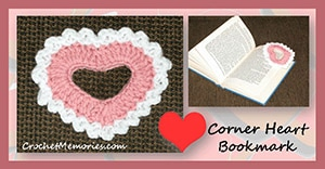 Corner Heart Bookmark by @crochetmemories | via Be Mine Décor - A LOVE Round Up by @beckastreasures | #crochet #pattern #hearts #kisses #valentines #love