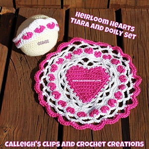 Heirloom Hearts Doily Set by @CalleighsClips | via Be Mine Décor - A LOVE Round Up by @beckastreasures | #crochet #pattern #hearts #kisses #valentines #love