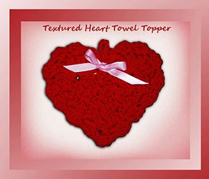 Textured Heart Towel Topper by @crochetmemories | via Be Mine Décor - A LOVE Round Up by @beckastreasures | #crochet #pattern #hearts #kisses #valentines #love